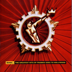 Bang!... The Greatest Hits Of Frankie Goes To Hollywood Albumcover