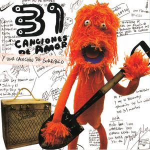 31 Canciones de Amor y una Canción de Guaripolo - 31 Minutos