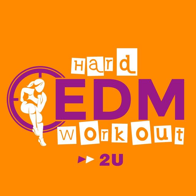 2U - Workout Mix Edit 140 bpm, a song by Hard EDM Workout on Spotify