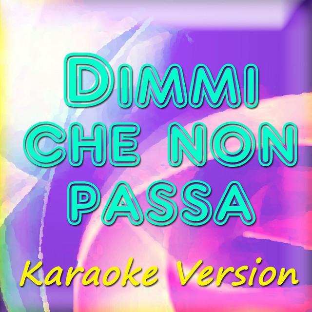Dimmi che non passa (Karaoke Version) (Originally Performed By Violetta Zironi)