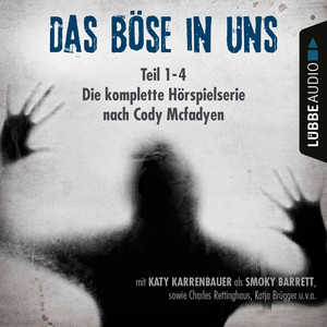Das Böse in uns - Die komplette Hörspielserie nach Cody Mcfadyen, Folge 1-4 Hörbuch kostenlos