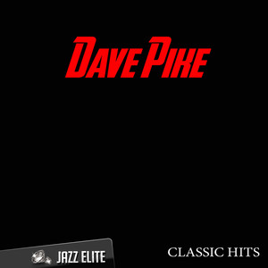 Classic Hits By Dave Pike album