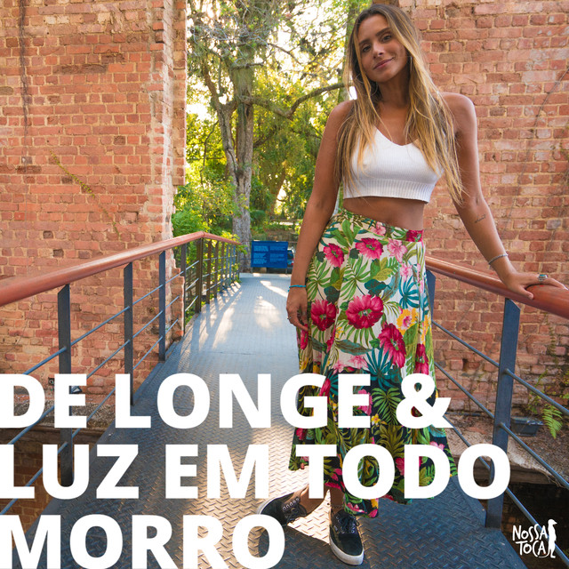 De Longe & Luz Em Todo Morro