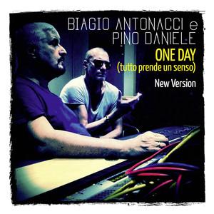 Biagio Antonacci, Pino Daniele One Day (Tutto prende un senso) - New Version cover
