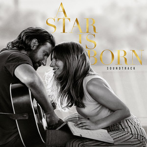A Star Is Born Soundtrack  - Lady GAGA