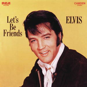 Let's Be Friends - Elvis Presley