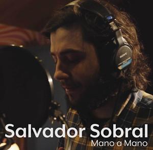 Mano a Mano - Salvador Sobral