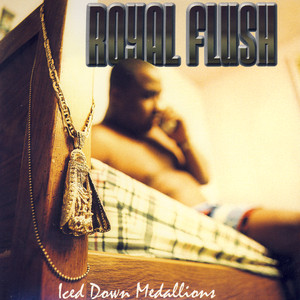 Royal Flush Iced Down Medallions [Album Version] cover