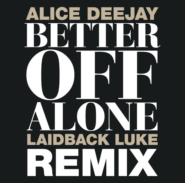 Better Off Alone (Laidback Luke Remix)