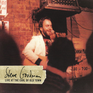 Live at the Earl of Old Town - Steve Goodman