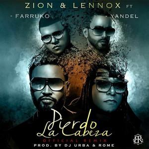 Pierdo la Cabeza (Remix) [feat. Farruko & Yandel] - Zion & Lennox