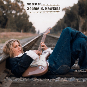 The Best Of Sophie B. Hawkins - Sophie B Hawkins