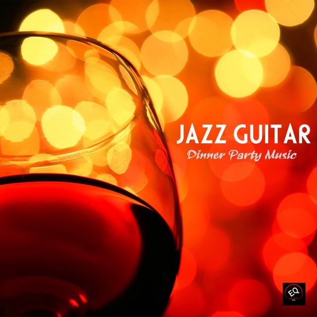 Jazz Guitar Dinner Party Music, Jazz Instrumental Relaxing Background Music - Best Instrumental ...