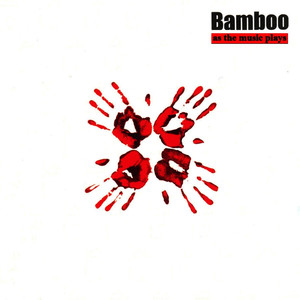 As the Music Plays the Band - Bamboo
