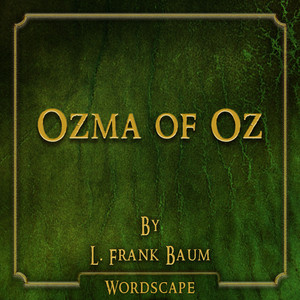 Ozma of Oz (By L. Frank Baum)