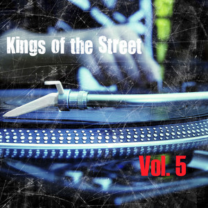 Kings of the Streets, Vol. 5