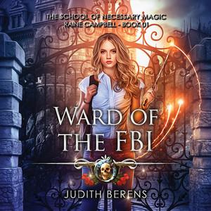 Ward of the FBI - School of Necessary Magic Raine Campbell, Book 1 (Unabridged)