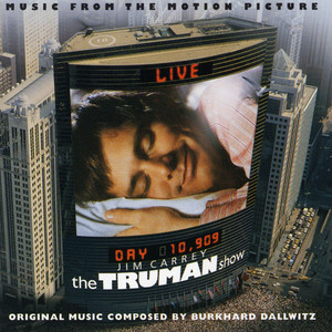 The Truman Show - Philip Glass