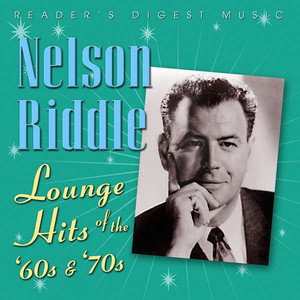 Reader's Digest Music - Nelson Riddle: Lounge Hits of The '60s & '70s