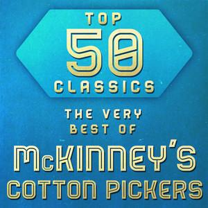 Top 50 Classics - The Very Best of McKinney's Cotton Pickers album