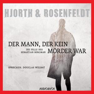 Der Mann, der kein Mörder war - Die Fälle des Sebastian Bergman, Band 1 (Ungekürzt) Audiobook