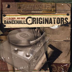Ziggy Marley Presents: Dancehall Originators Vol. 1