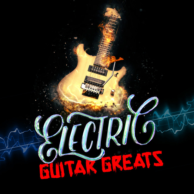 Electric Guitar Greats by Best Guitar Songs on Spotify