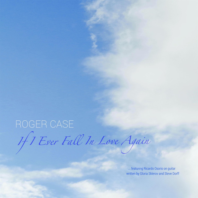 If I Ever Fall In Love Again By Roger Case On Spotify