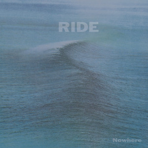 Nowhere  - Ride
