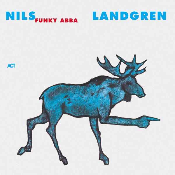 Nils Landgren Funk Unit - Funky Abba