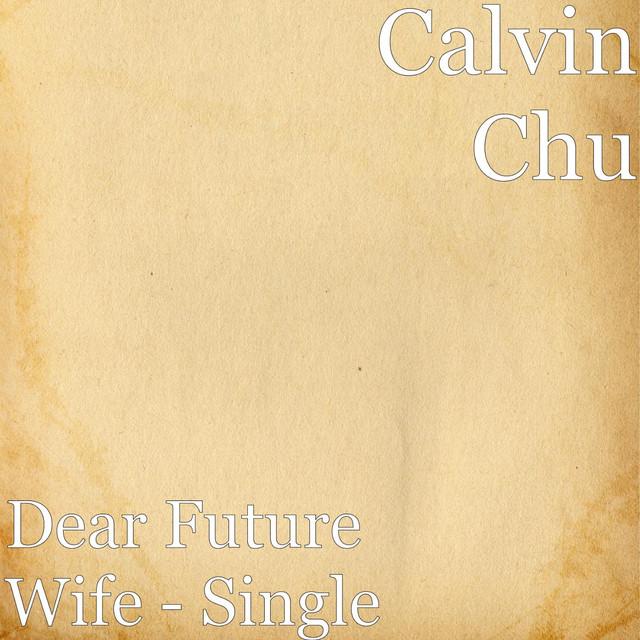 Dear Future Wife - Single by Calvin Chu on Spotify