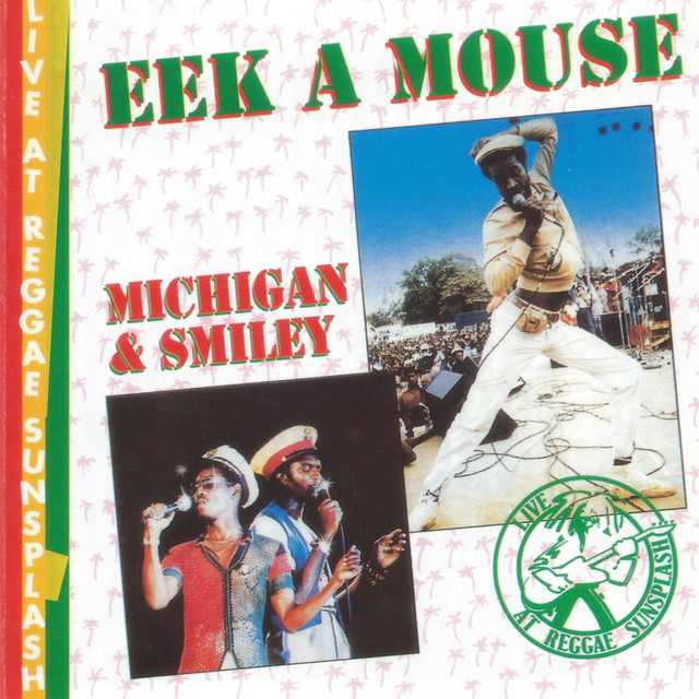 Eek a Mouse / Michigan & Smiley - Live at Reggae Sunsplash