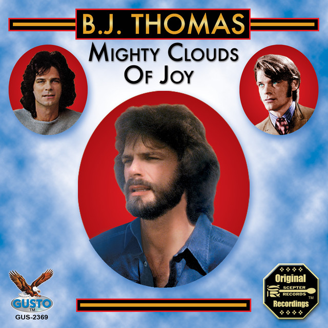 Mighty Clouds Of Joy By B J Thomas On Spotify