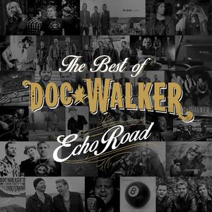 Echo Road - The Best of Doc Walker
