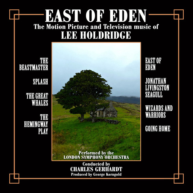 East of Eden: Motion Picture and Television Scores of Lee Holdridge
