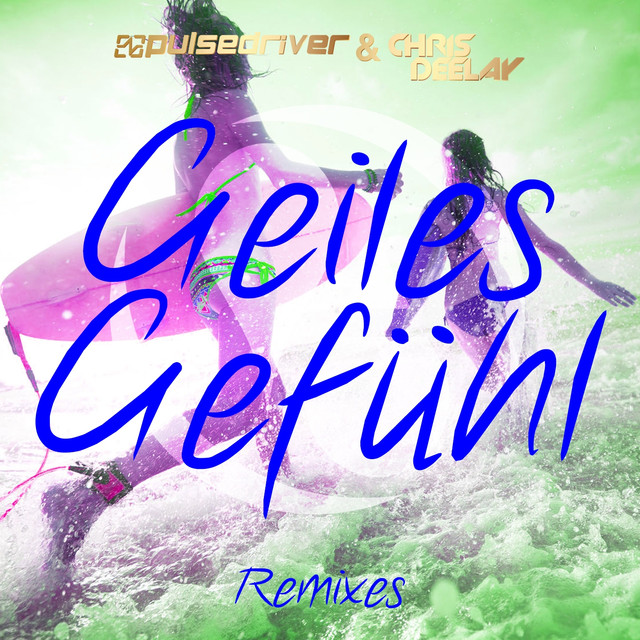 Geiles Gefühl (The Remixes)
