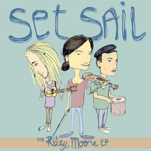 The Riley Moore EP - Set Sail