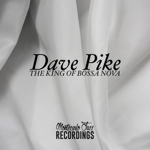 Dave Pike - The King of Bossa Nova album
