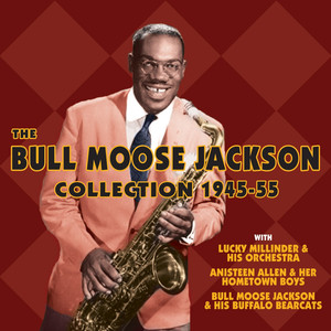 The Bull Moose Jackson Collection 1945-55 album