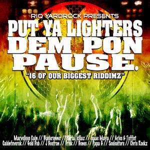 RIQ Yardrock Presents: Put Ya Lighters Dem Pon Pause. album