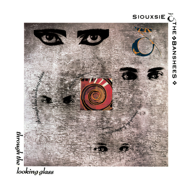 Siouxsie and the Banshees Through The Looking Glass (Remastered And Expanded) album cover