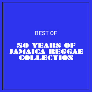 Best of 50 Years of Jamaica Reggae Collection