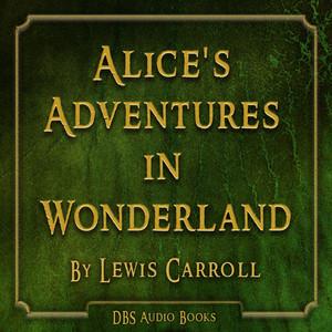 Alice's Adventures in Wonderland - Lewis Carroll Audiobook