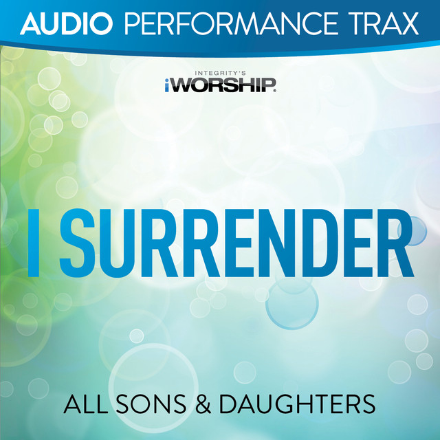 I Surrender (Performance Trax)