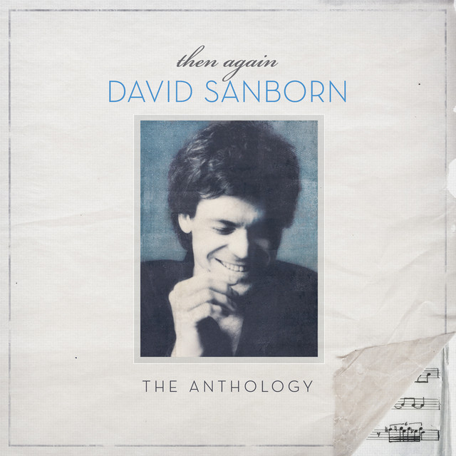 Then Again: The David Sanborn Anthology