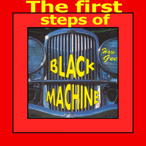 The First Steps of Black Machine album