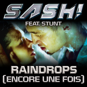 Sash!, Stunt Raindrops (Encore une fois, Pt. II) - Extended Mix cover