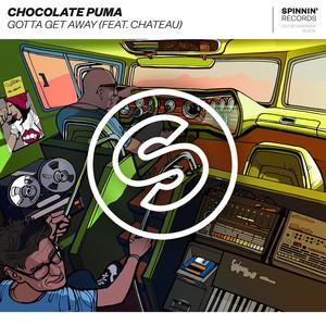 Gotta get away - Chocolate Puma feat. Chateau