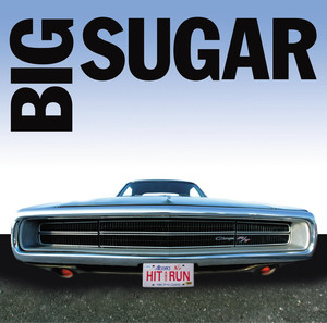 Hit And Run: The Best Of Big Sugar album