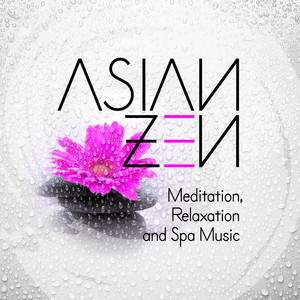 Asian Zen Meditation, Relaxation and Spa Music Albumcover